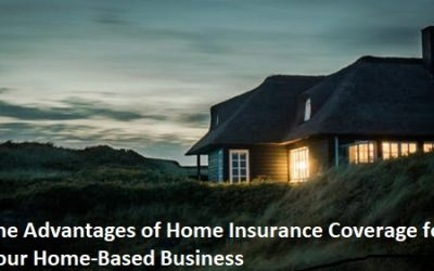 The Advantages of Home Insurance Coverage for Your Home-Based Business